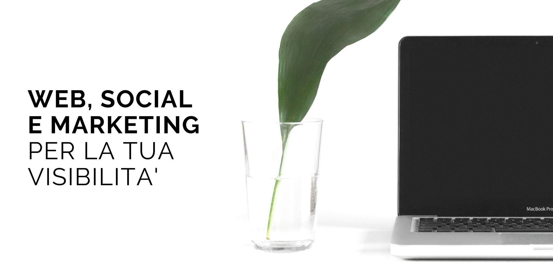 Web, Social e Marketing per la tua visibilità